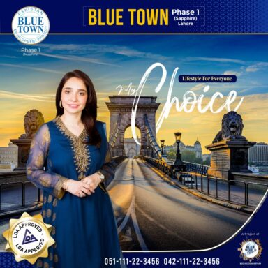 Blue Town Phase 1 Lahore, LDA Approved is the choice of stars!