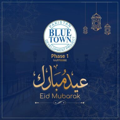 Eid Mubarak from Blue Town Phase 1 Lahore